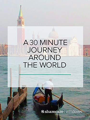 (A 30-Minute Journey Around the World)