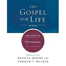The The Gospel & Pornography (Gospel For Life)
