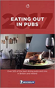 MICHELIN Eating Out in Pubs 2017: Great Britain & Ireland (Michelin Eating Out in Pubs: Great Britain & Ireland)