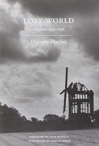 Lost World: England 1933-1936 by Lucy Worsley (Foreword), Dorothy Hartley (10-Oct-2012) Paperback
