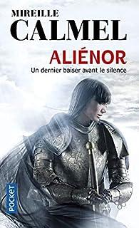 Aliénor 03 : Un dernier baiser avant le silence, Calmel, Mireille