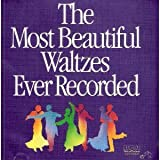 The Most Beautiful Waltzes Ever Recorded