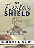 The Freedom Shield: When We Were Young, We Were There