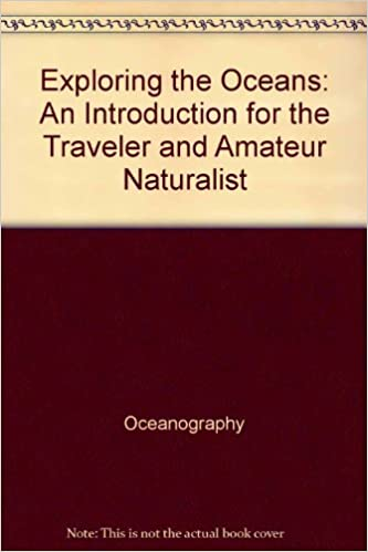 Book Exploring the Oceans: An Introduction for the Traveler and Amateur Naturalist (Prentice-Hall Series in English Composition)