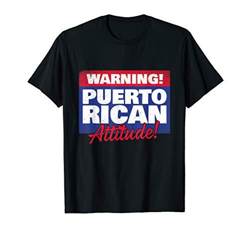 (Warning! Puerto Rican Attitude! T-Shirt)