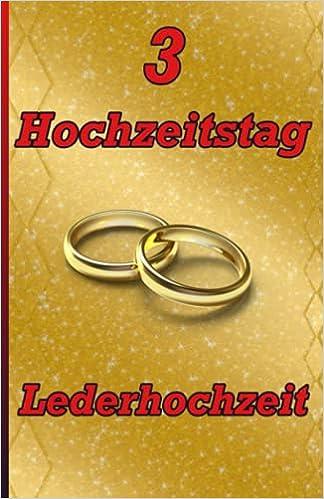 Hochzeitstag zum gratulieren 3 Lederne Hochzeit