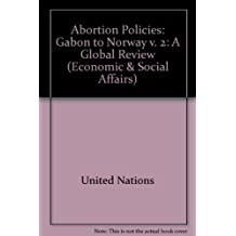 Abortion Policies: A Global Review: Gabon to Norway