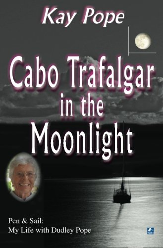Cabo Trafalgar In The Moonlight: Pen & Sail: My life with Dudley Pope