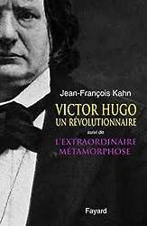 Victor hugo un revolutionnaire suivi de l' extraordinaire metamorphose