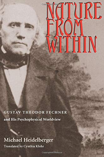 Nature From Within: Gustav Theodor Fechner And His Psychophysical Worldview ebook