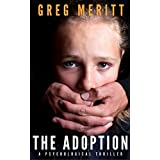 The Adoption: A Psychological Thriller