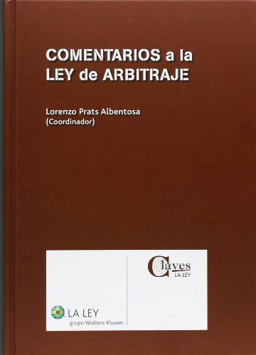 Comentarios a la ley de arbitraje (La Ley) (Claves La Ley) por Prats Albentosa, Lorenzo