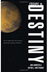 Escape to Destiny: Can an Orphan Boy from an Obscure Planet Make a Galactic Difference? by Jim Laughter, Victor J. Bretthauer (2008) Paperback Paperback