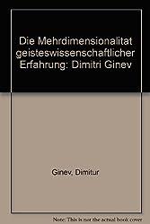Die Mehrdimensionalitat geisteswissenschaftlicher Erfahrung: Dimitri Ginev (German Edition)