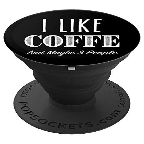 I Like Coffee And Maybe 3 People -