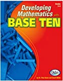Developing Mathematics W Base Ten By Didax