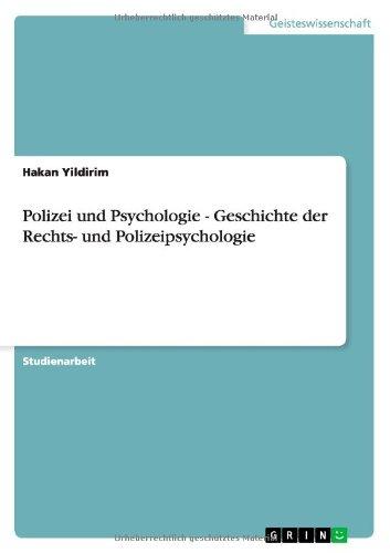 Polizei und Psychologie - Geschichte der Rechts- und Polizeipsychologie (German Edition)