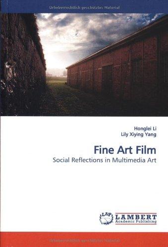 Read Online Fine Art Film: Social Reflections in Multimedia Art PDF