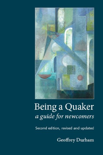 Being a Quaker: A Guide for Newcomers (Second edition, revised and updated) by [Durham, Geoffrey]