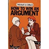 How to Win an Argument, Michael A. Gilbert, 0070232156