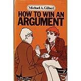 How to Win an Argument, Michael A. Gilbert, 0070232156