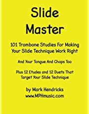 Slide Master: 101 Studies and 12 Matching Etudes and Duets