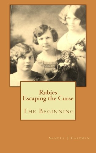 Rubies - Escaping the Curse: The Beginning (Rubies Family Saga) (Volume 1)