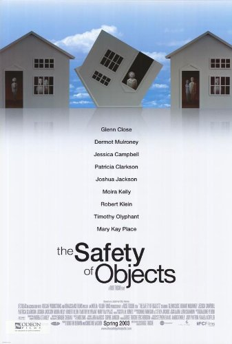 The Safety of Objects Movie Poster (27 x 40 Inches - 69cm x 102cm) (2001) -(Glenn Close)(Dermot Mulroney)(Jessica Campbell)(Patricia Clarkson)(Joshua Jackson)(Moira Kelly) (Kelly Christmas Photo Clarkson)