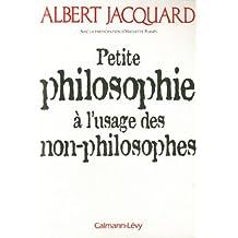 Petite philosophie à l'usage des non - philosophes (Documents, Actualités, Société) (French Edition)