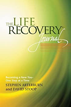 The Life Recovery Journal: Becoming a New You - One Step at a Time 1414328230 Book Cover