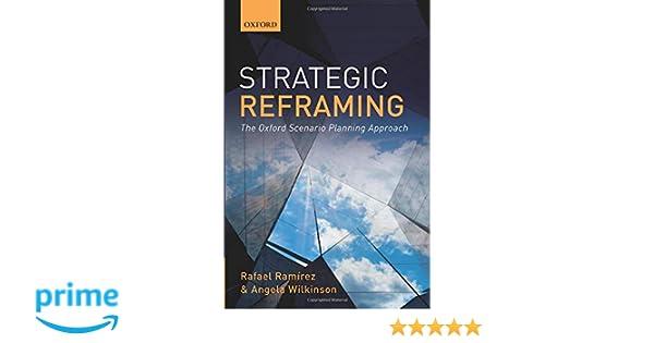 Amazon.com: Strategic Reframing: The Oxford Scenario ...