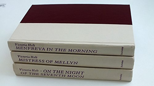 Three by Victoria Holt: On the Night of the Seventh Moon, Mistress of Mellyn, Menfreya in the Morning