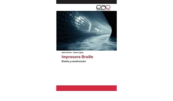 Impresora Braille by Camino Julio (2015-05-04): Amazon.com ...