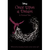 Once Upon a Dream (Disney: A Twisted Tale #2)