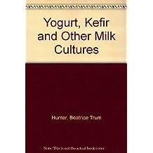 Beatrice Trum Hunter's Fact Book on Yogurt Kefir and Other Milk Cultures