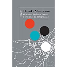 O incolor Tsukuru Tazaki e seus anos de peregrinação