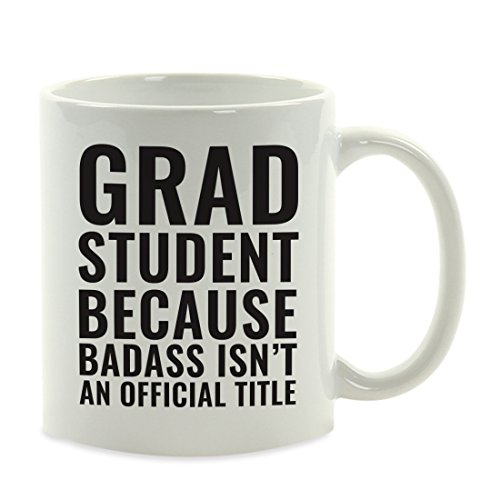 Andaz Press 11oz. Coffee Mug Gag Gift, Grad Student Because Badass Isn't an Official Title, 1-Pack, Funny Witty Coffee Cup Birthday Christmas Present Ideas