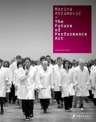 Marina Abramovic + the Future of Performance Art ebook