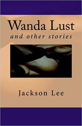 Wanda Lust: and other stories: Amazon ca: Jackson Lee: Books
