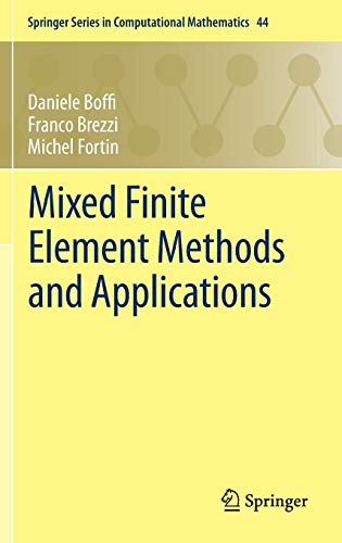 Mixed Finite Element Methods and Applications (Springer Series in Computational Mathematics)