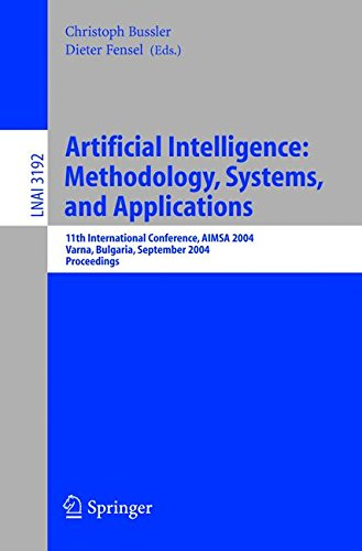 Artificial Intelligence: Methodology, Systems, and Applications: 11th International Conference, AIMSA 2004, Varna, Bulga