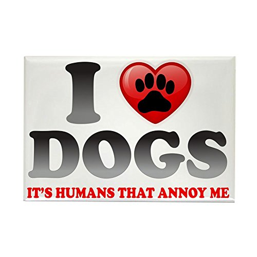 Rectangle Magnet Love Dogs It's Humans That Annoy Me