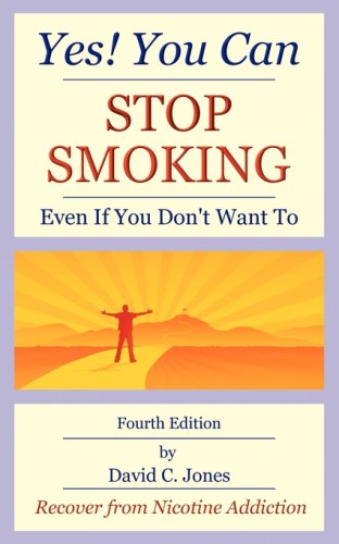 Yes! You Can Stop Smoking: Even If You Don't Want To