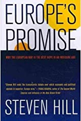 Europe's Promise: Why the European Way Is the Best Hope in an Insecure Age by Steven Hill (2010-01-19) Paperback