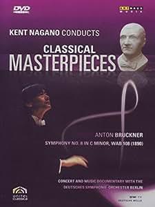 Kent Nagano Conducts Classical Masterpieces 5: Anton Bruckner - Symphony No. 8 [Import]