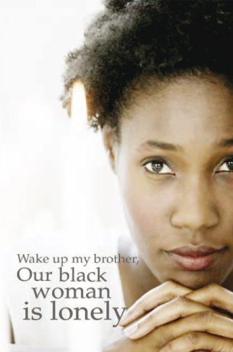 wake-up-my-brother-our-black-woman-is-lonely