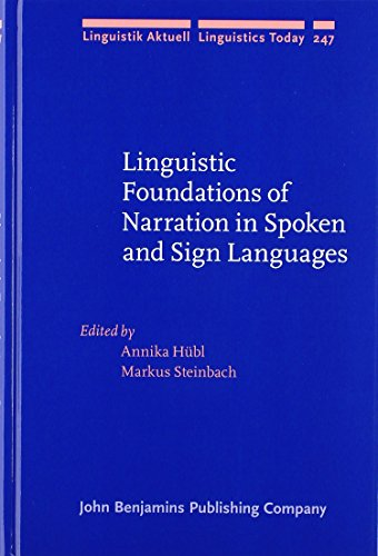 Linguistic Foundations of Narration in Spoken and Sign Languages (Linguistik Aktuell/Linguistics (Steinbach Signed)