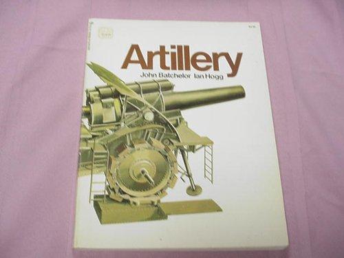 Artillery by John Batchelor and Ian Hogg 1973 Softcover