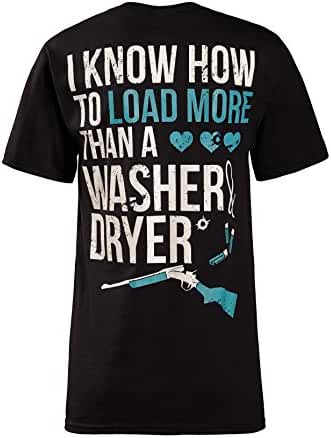 Cute n' Country Shirt: I Know How To Load More Than A Washer And Dryer
