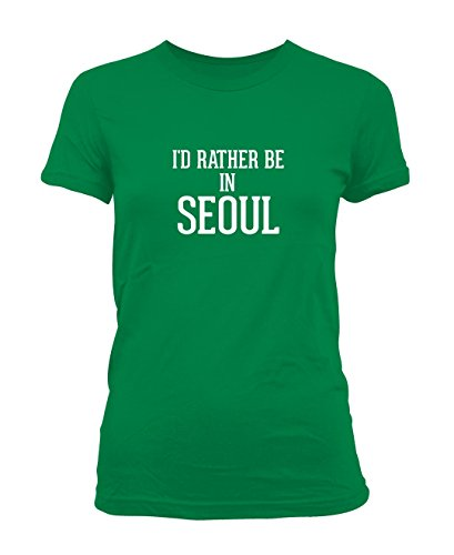 id-rather-be-in-seoul-ladies-juniors-cut-t-shirt-green-x-large